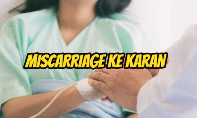 गर्भपात के कारण – miscarriage causes in hindi