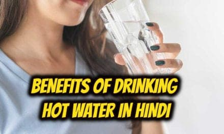 गर्म पानी पीने के फायदे – benefits of drinking hot water in hindi