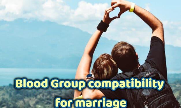 शादी से पहले जरूर करें ये काम – blood group compatibility for marriage in hindi