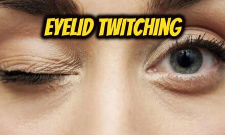 आंखों की पलक फड़कना – eyelid twitching