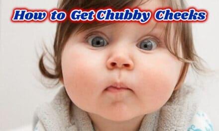 गोल मटोल गाल कैसे पाएं – how to get chubby cheeks