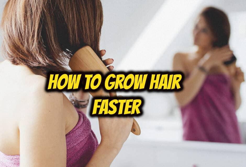 बालों को तेज़ी से कैसे बढ़ाएं – how to grow hair faster