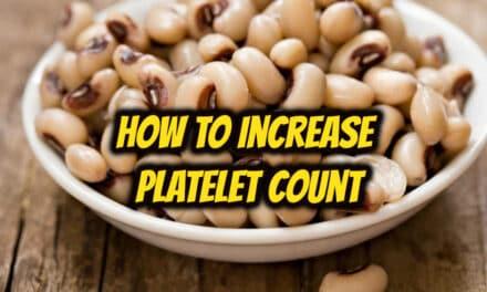 प्लेटलेट काउंट कैसे बढ़ाएं – how to increase platelet count