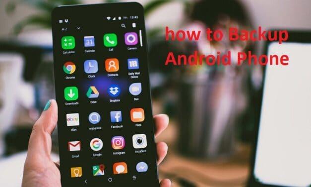 एंड्रॉयड फोन का बैकअप कैसे लें – how to backup android phone