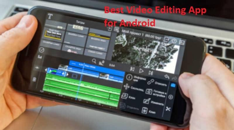 फोन के लिए बेस्ट वीडियो एडिटिंग ऐप्स – Best Video Editing App for Android