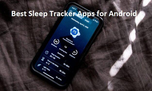 फोन के लिए बेस्ट स्लीप ट्रैकर ऐप्स – Best Sleep Tracker Apps for Android